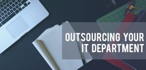 Outsourcing Your IT Department