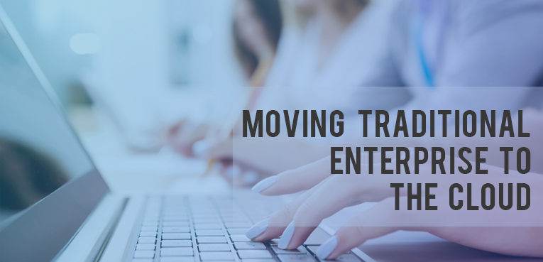 Moving Traditional Enterprise To The Cloud
