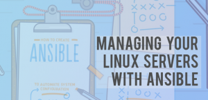 How to manage Linux Servers with Ansible