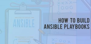 How to build Ansible Playbooks and Automate