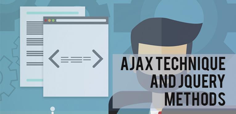 Ajax technique and JQuery Methods