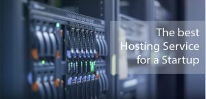 What's the Best Hosting Service Provider for a Startup?