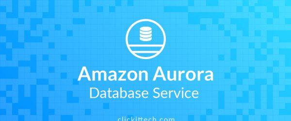Amazon Aurora Database Service