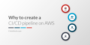 Why to create a CI/CD pipeline on AWS