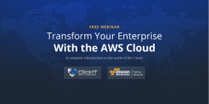 ClickIT launched its first AWS Webinar