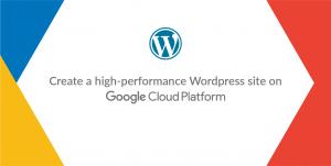 High performance WordPress site on Google Cloud Platform