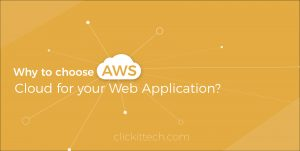 Why to choose AWS Cloud for your Web Application?