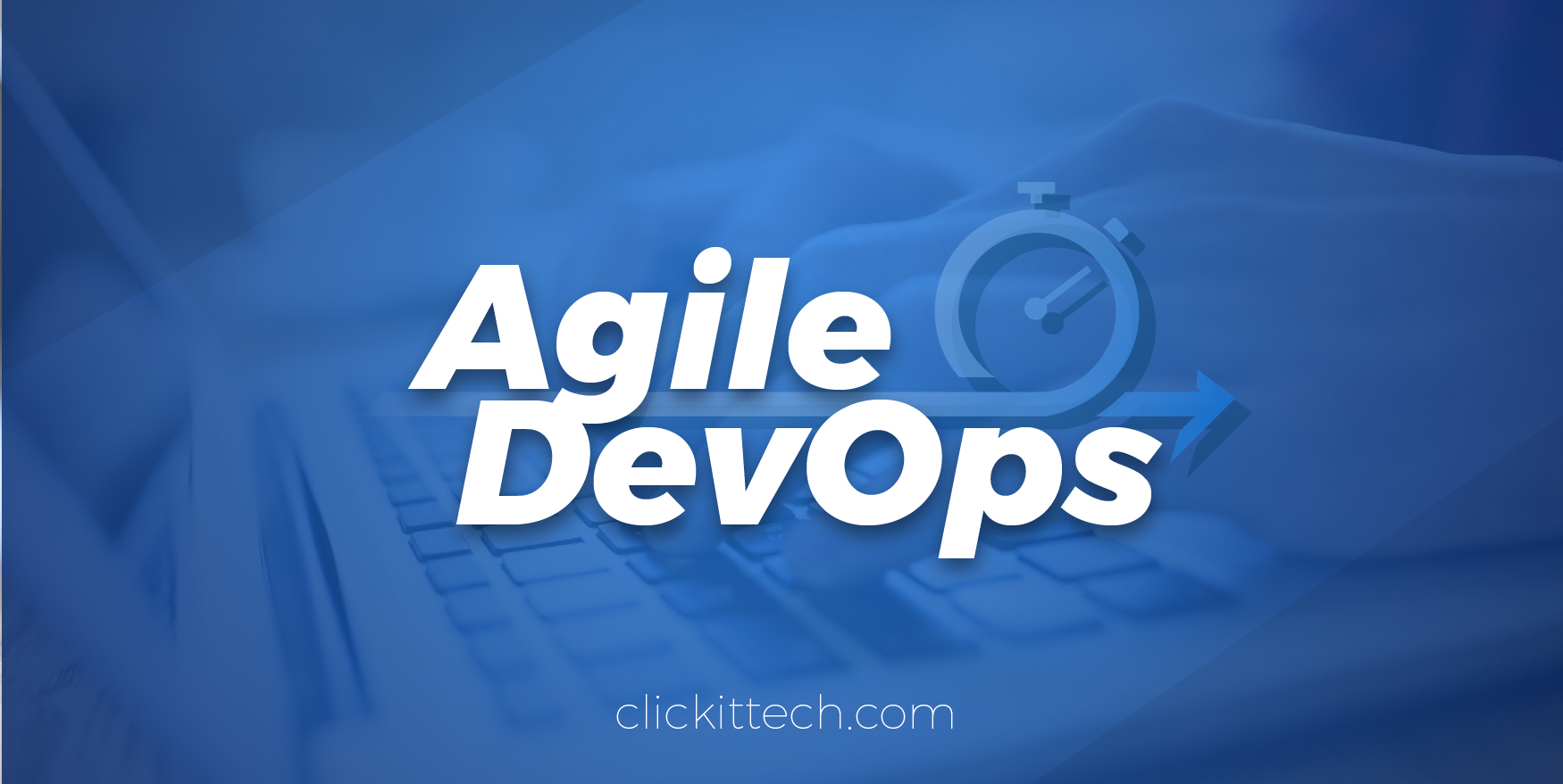 Agile DevOps: What is it and Why is important for my company