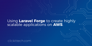 Using Laravel Forge to create highly scalable applications on AWS