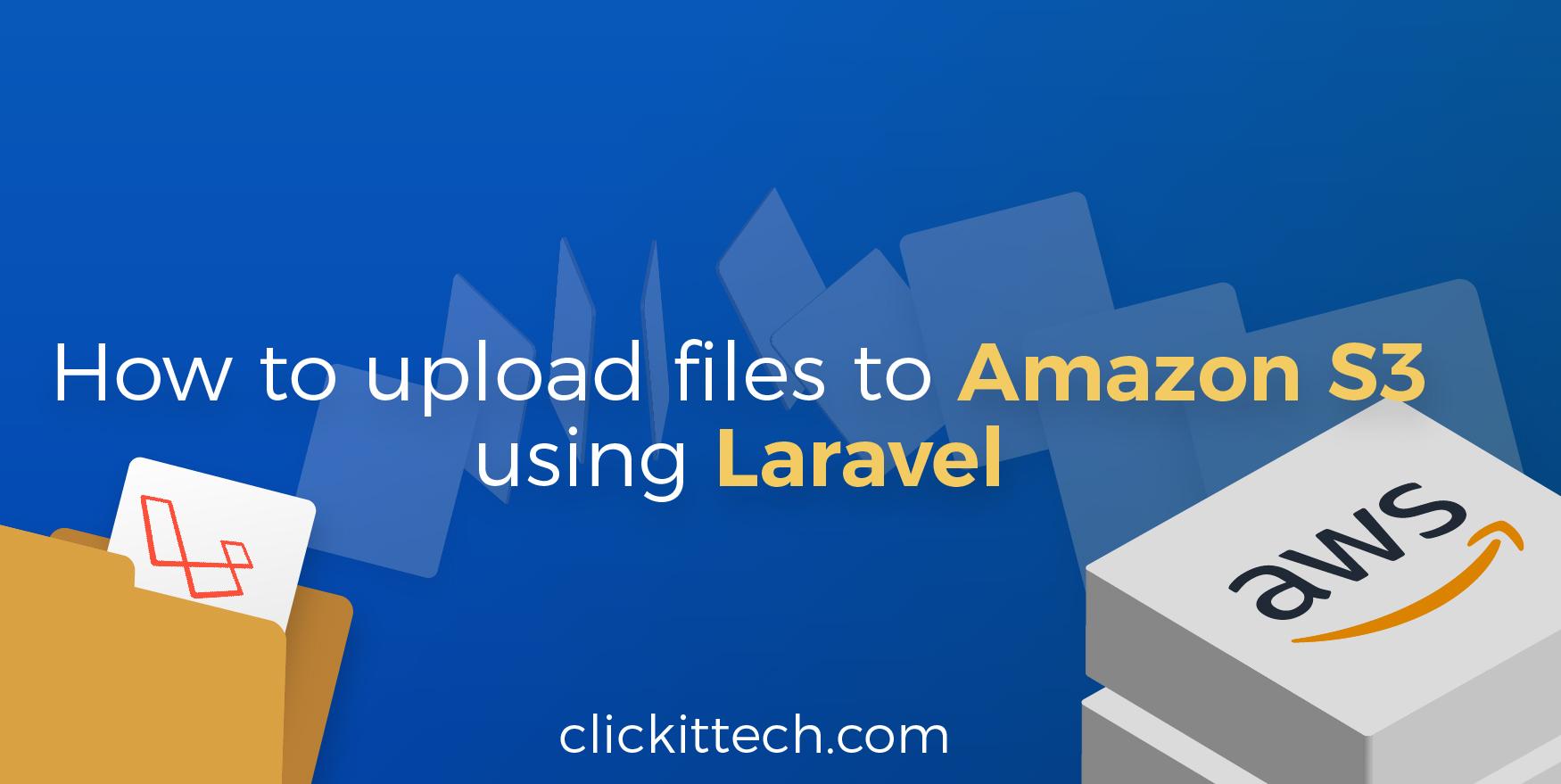 How to upload files to Amazon S3 using Laravel