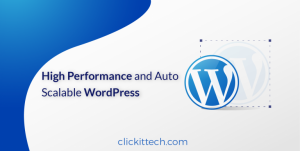 Step by Step guide to create a High-Performance WordPress with Autoscaling on AWS (Part 1)