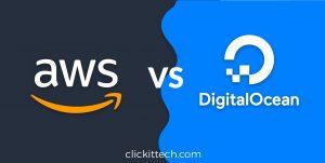 DigitalOcean vs AWS: Which Cloud is better?