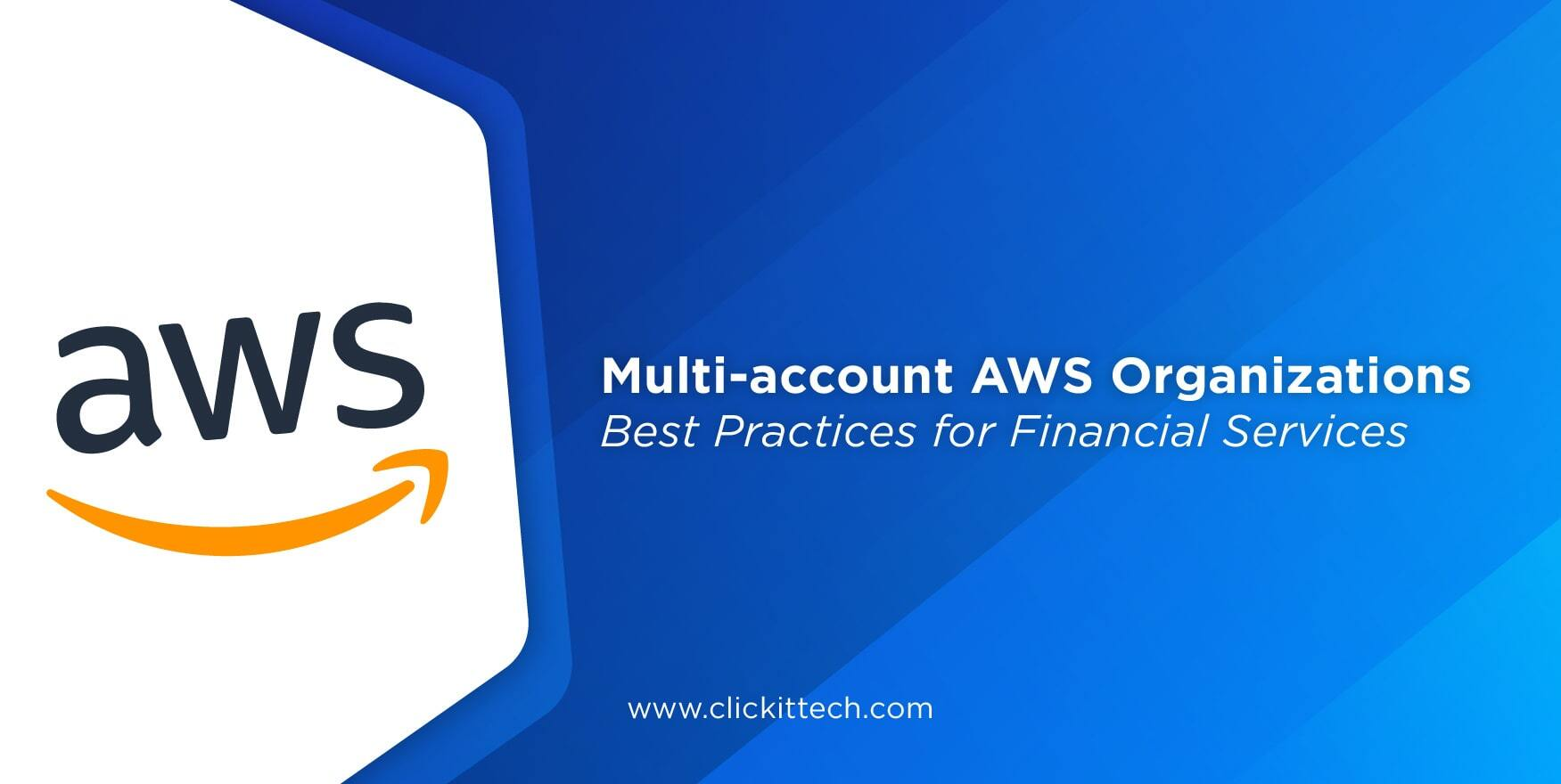 Multi-account AWS Organizations best practices for Financial Services