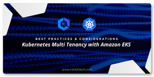 Kubernetes Multi tenancy with Amazon EKS: Best practices and considerations