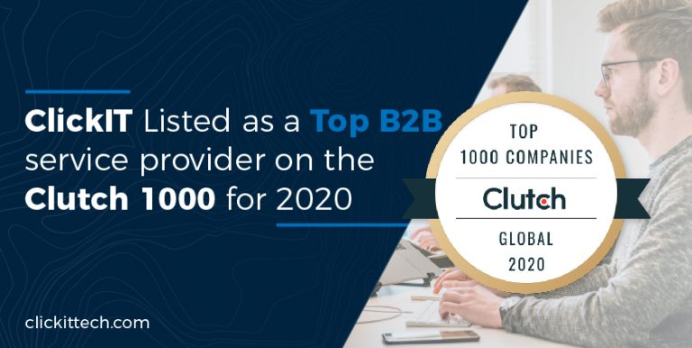 ClickIT Listed as a Top B2B service provider on the Clutch 1000 for 2020
