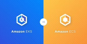 Amazon ECS vs EKS