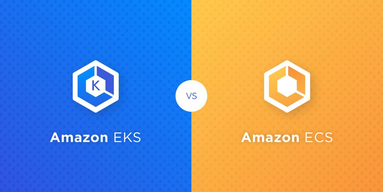 Amazon ECS vs EKS