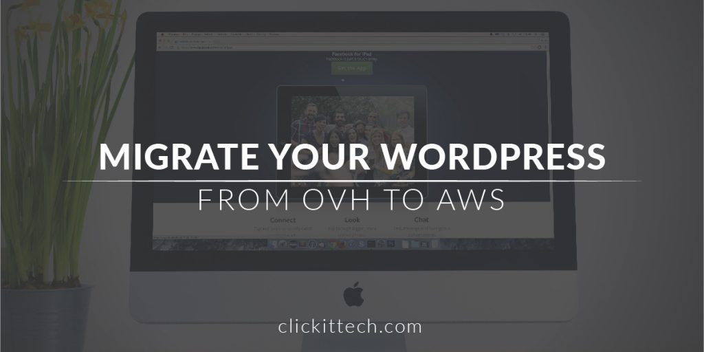Migrate OVH to AWS – WordPress OVH Hosting | Clickittech