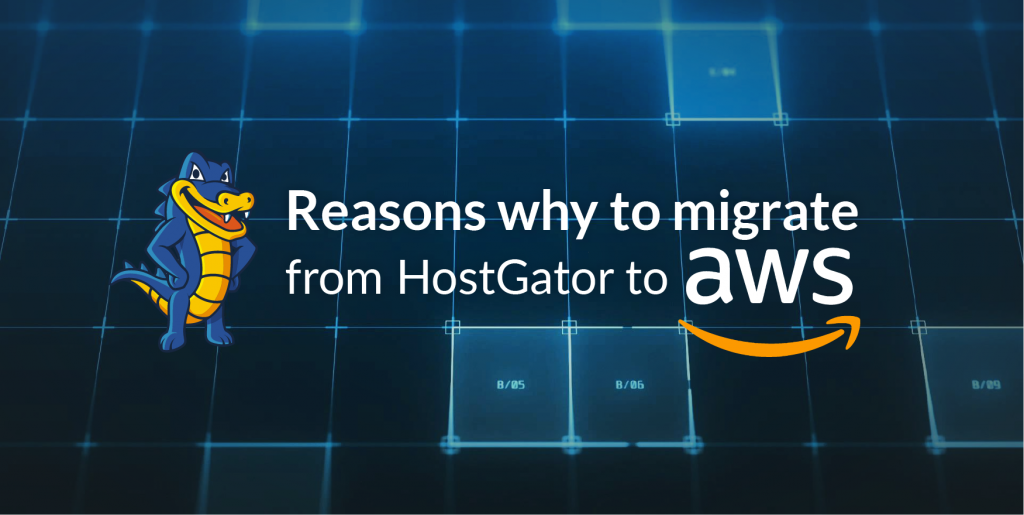 Reasons of why to migrate a website from HostGator to AWS