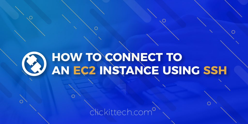 How to connect to an ec2 instance using SSH – Clickittech
