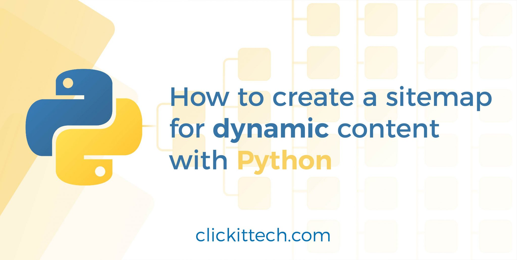 how to create a dynamic content sitemap with python clickittech
