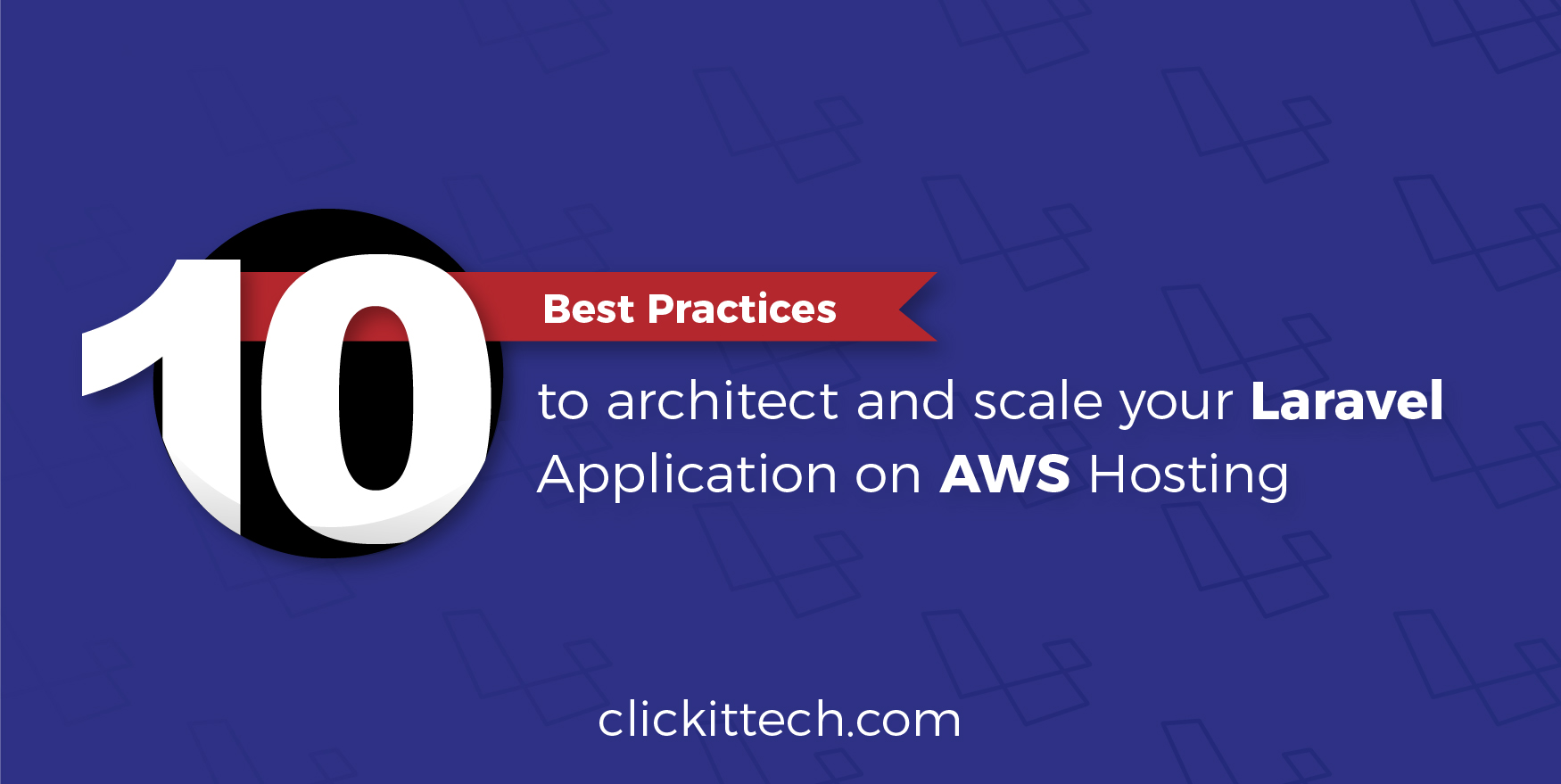 10 Best Practices to architect and scale your Laravel Application on