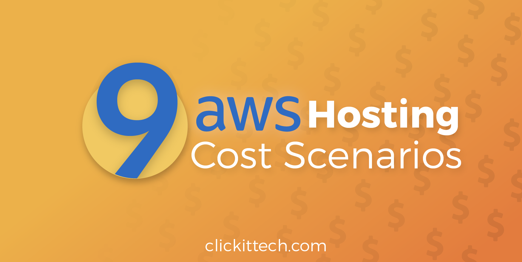 AWS WordPress Hosting Costs - 9 AWS Hosting Cost Scenarios | Clickittech