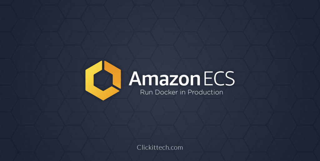 What is AWS ECS – Run Docker in Production | Elastic