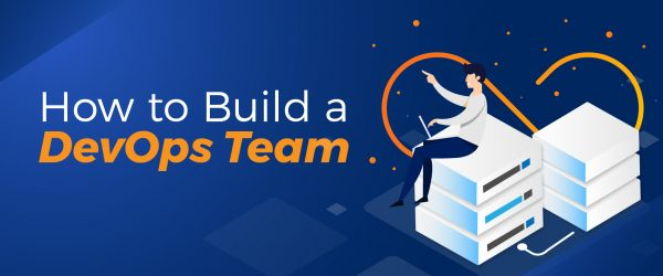How to Build a DevOps Team