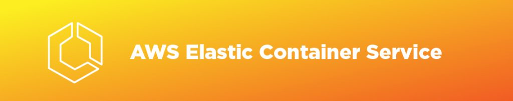 AWS Elastic Container Service