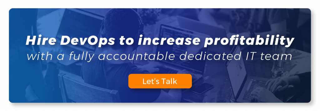hire a devops to increase profitability with a fully accountable dedicated IT team